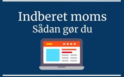 Indberet moms – hvad er momsindberetning og hvordan gør man